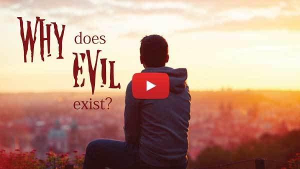 Why Does Evil Exist Video